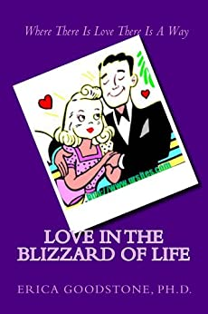 Love in the Blizzard of Life by [Goodstone, Dr. Erica]