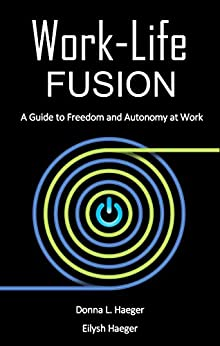 Work Life Fusion Guide Freedom Autonomy ebook