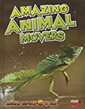 Amazing Animal Movers, John Townsend, 1410947467
