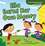 img - for Ella Earns Her Own Money (Cloverleaf Books: Money Basics) book / textbook / text book