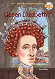img - for Who Was Queen Elizabeth? book / textbook / text book