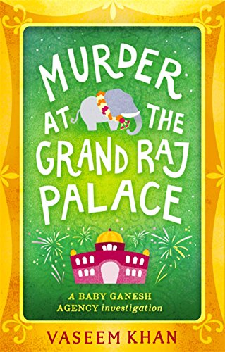Murder at the Grand Raj Palace (Baby Ganesh Agency Investigation) by [Khan, Vaseem]