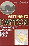 Front cover for the book Getting To Dayton by Ivo H. Daalder