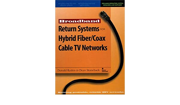 Broadband Return Systems for Hybrid Fiber/Coax Cable TV Networks: Amazon.es: Donald Raskin, Dean Stoneback: Libros en idiomas extranjeros