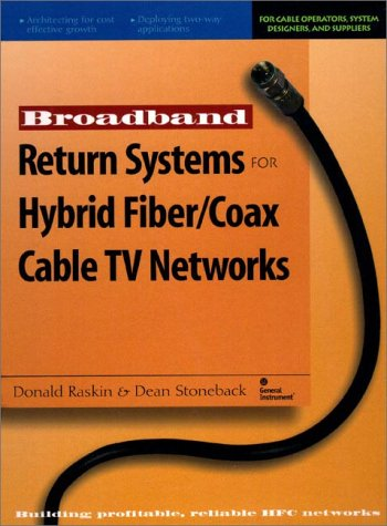 Broadband Return Systems for Hybrid Fiber/Coax Cable TV Networks