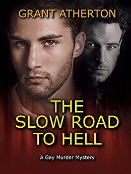 The Slow Road to Hell: A Gay Murder Mystery by [Atherton, Grant]