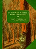 Ordinary Things, Ralph Fletcher, 0689810350