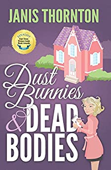 Dust Bunnies and Dead Bodies (An Elmwood Confidential Cozy Mystery Book 1) by [Thornton, Janis]