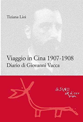 Viaggio in Cina 1907-1908 : Diario di Giovanni Vacca (Le gerle) (Italian Edition)