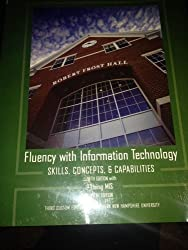 Fluency with Information Technology (Third Custom Edition for Southern New Hampshire University) (Skill, Concepts, & Capabilities)