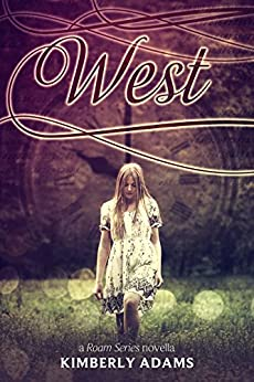 West (A Roam Series Novella) by [Adams, Kimberly]