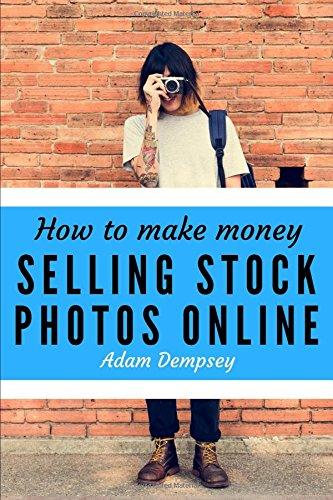 How to Make Money Selling Stock Photos Online pdf epub