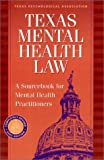 Texas Mental Health Law: A Sourcebook for Mental Health Professionals