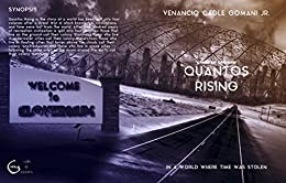 Quantos Rising: In a world where time was stolen (Crest of Dreams Book 1) by [Gomani Jr., Venancio Cadle]
