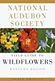 National Audubon Society Field Guide to Wildflowers, Richard Spellenberg and National Audubon Society Staff, 0394504313