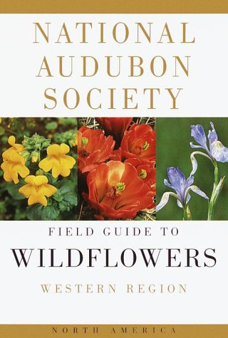 National Audubon Society Field Guide to North American Wildflowers: Western Region - Book  of the National Audubon Society Field Guides