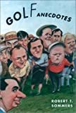 Golf Anecdotes, Robert T. Sommers, 0195106547