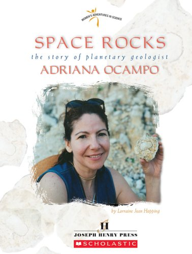 Space Rocks: The Story Of Planetary Geologist Adriana Ocampo (Women's Adventures in Science) pdf epub