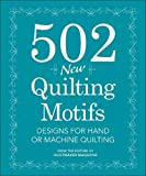 502 New Quilting Motifs: Designs for Hand or Machine Quilting