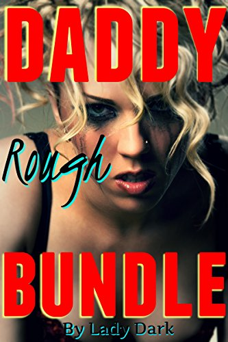 Naughty Nude School Girls (DADDY Rough BUNDLE - Volume One: Dominant Older Men & Punished Younger)