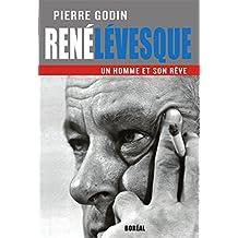 René Lévesque, un homme et son rêve