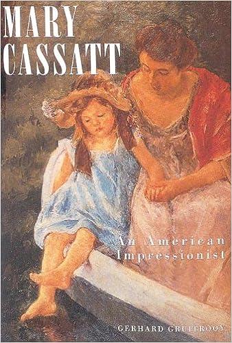 Mary Cassatt An American Impressionist Art Gerhard Gruitrooy 9781880908679 Amazon Books