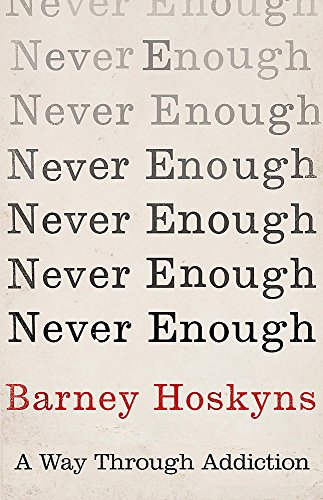 Never Enough: A Way Through Addiction