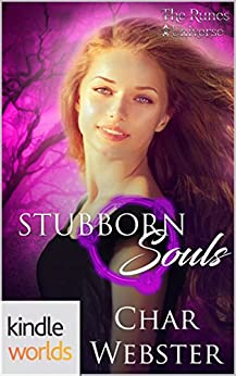 The Runes Universe: Stubborn Souls (Kindle Worlds Novella) by [Webster, Char]