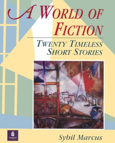A World of Fiction: 20 Timeless Short Stories