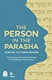 img - for The Person in the Parasha: Discovering the Human Element in the Weekly Torah Portion book / textbook / text book