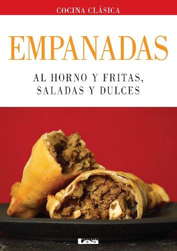 Empanadas. Al horno y fritas, saladas y dulces (Spanish ...