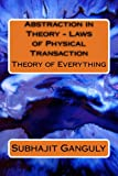 Abstraction In Theory - Laws Of Physical Transaction