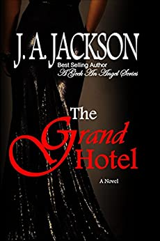 Grand Hotel: Romance, Seduction, Torrid Love Affair (A Geek An Angel) by [JACKSON, J. A.]