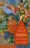 Trial of Stephen: The First Christian Martyr
