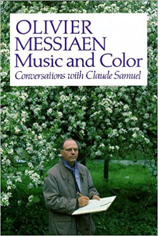 Olivier Messiaen: Music and Color: Conversations with Claude