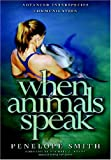 img - for When Animals Speak: Advanced Interspecies Telepathic Communication book / textbook / text book