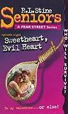 Sweetheart, Evil Heart (Fear Street Seniors, No. 8)
