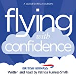 Flying with Confidence: A Guided Relaxation | Patricia Furness-Smith