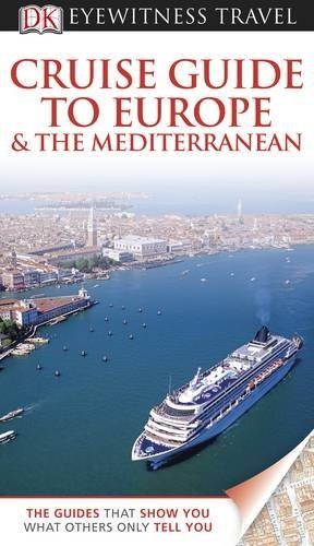 Cruise Guide to Europe & the Mediterranean. (DK Eyewitness Top 10 Travel Guide)