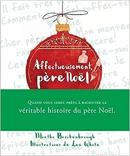 vraiment à l'aise chaussures élégantes meilleur site Affectueusement, père Noël: Martha Brockenbrough, Lee White ...