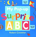 My Pop-Up Surprise A B C, Robert Crowther, 0531300382