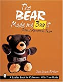 The Bear Made Me Buy It, Joyce Gerardi Rinehart, 0764307347