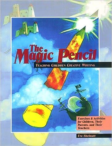 The Magic Pencil: Teaching Children Creative Writing
