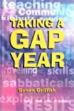 Taking a Gap Year, Susan Griffith, 1854582259