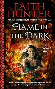 Flame in the Dark (A Soulwood Novel) by [Hunter, Faith]