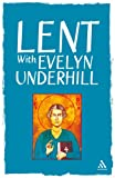 Lent with Evelyn Underhill, Underhill, Evelyn, 0826494242