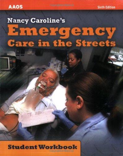 Nancy Caroline's Emergency Care in the Streets: Student Workbook