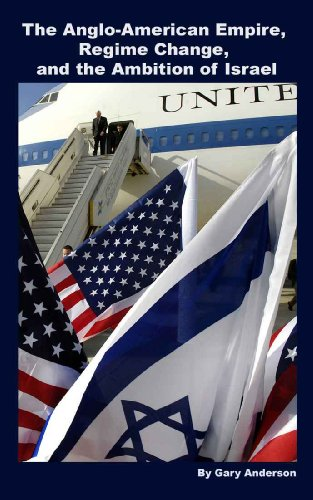 The Anglo-American Empire, Regime Change and the Ambition of Israel (Evil Empire Series Book 2)