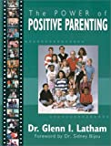 Power of Positive Parenting, Glenn I. Latham, 1567131751