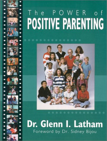 Power of Positive Parenting: A Wonderful Way to Raise Children